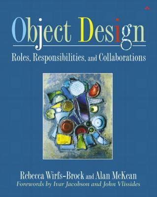 Object Design By Wirfs-Brock, Rebecca/ McKean, Alan